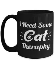 Need Cat Therapy 15 oz Black Coffee Mug, Gift For Cat Lovers, Novelty Coffee Mugs Gift For Mom, Daughter, Sister, Friend, Birthday, Just Because Present Ideas For Cat Lovers