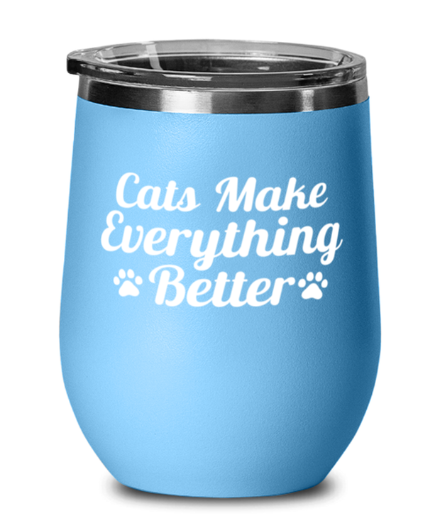 Cats Make Everything Better Light Blue Wine Tumbler w/ Lid, Gift For Cat Lovers, Wine Glasses Gift For Her, Birthday, Just Because Present Ideas For Cat Lovers