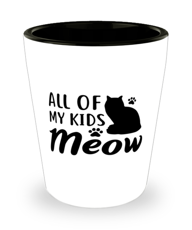 All Of My Kids Meow 1.5 oz Ceramic Shot Glass, Gift For Cat Moms, Shot Glasses Gift For Mom, Daughter, Sister, Friend, Mother's Day, Birthday Present Ideas For Cat Moms
