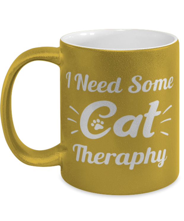 Need Cat Therapy 11 oz Metallic Gold Mug, Gift For Cat Lovers, Novelty Coffee Mugs Gift For Mom, Daughter, Sister, Friend, Birthday, Just Because Present Ideas For Cat Lovers
