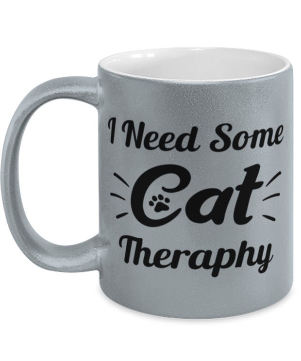 Need Cat Therapy 11 oz Metallic Silver Mug, Gift For Cat Lovers, Novelty Coffee Mugs Gift For Mom, Daughter, Sister, Friend, Birthday, Just Because Present Ideas For Cat Lovers