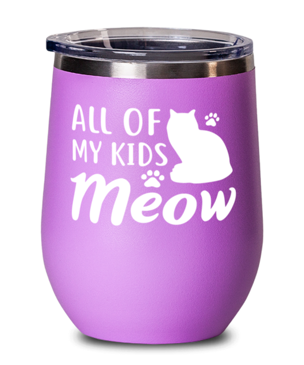 All Of My Kids Meow Pink Insulated Wine Tumbler w/ Lid, Gift For Cat Moms, Wine Glasses Gift For Mom, Daughter, Sister, Friend, Mother's Day, Birthday Present Ideas For Cat Moms