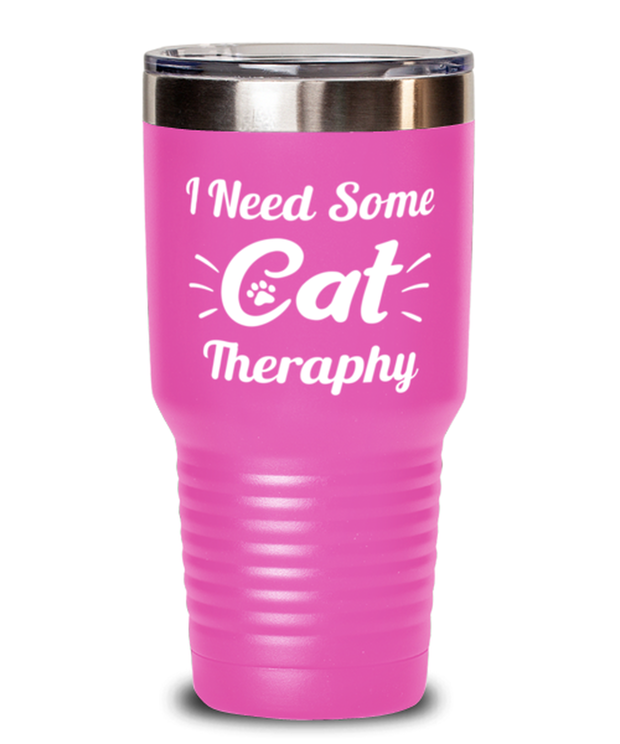 Need Cat Therapy 30 oz Pink Drink Tumbler w/ Lid, Gift For Cat Lovers, Tumblers & Water Glasses Gift For Mom, Daughter, Sister, Friend, Birthday, Just Because Present Ideas For Cat Lovers