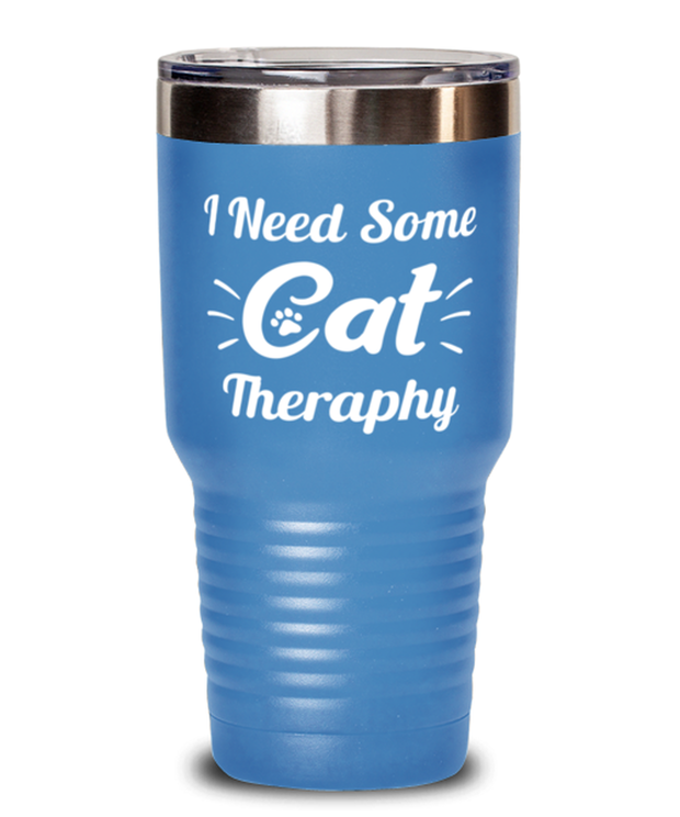 Need Cat Therapy 30 oz Light Blue Drink Tumbler w/ Lid, Gift For Cat Lovers, Tumblers & Water Glasses Gift For Mom, Daughter, Sister, Friend, Birthday, Just Because Present Ideas For Cat Lovers