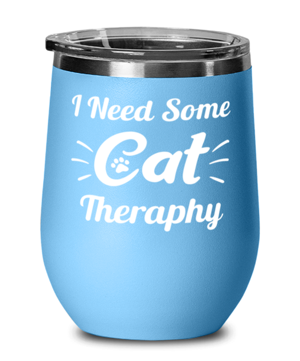 Need Cat Therapy Light Blue Wine Tumbler w/ Lid, Gift For Cat Lovers, Wine Glasses Gift For Mom, Daughter, Sister, Friend, Birthday, Just Because Present Ideas For Cat Lovers