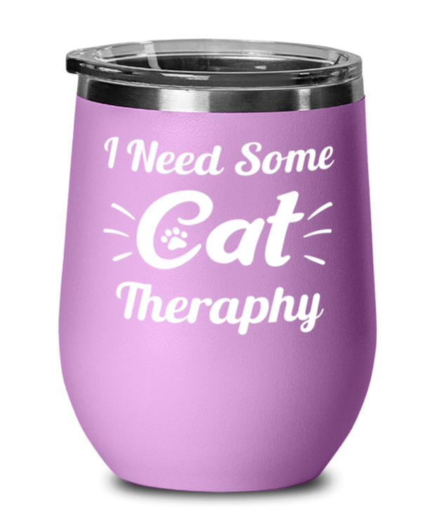 Need Cat Therapy Light Purple Wine Tumbler w/ Lid, Gift For Cat Lovers, Wine Glasses Gift For Mom, Daughter, Sister, Friend, Birthday, Just Because Present Ideas For Cat Lovers
