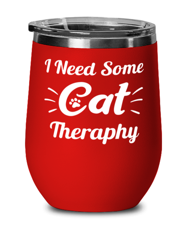 Need Cat Therapy Red Insulated Wine Tumbler w/ Lid, Gift For Cat Lovers, Wine Glasses Gift For Mom, Daughter, Sister, Friend, Birthday, Just Because Present Ideas For Cat Lovers
