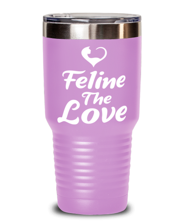 Feline The Love 30 oz Light Purple Drink Tumbler w/ Lid, Gift For Cat Lovers, Tumblers & Water Glasses Gift For Mom, Daughter, Sister, Friend, Birthday, Just Because Present Ideas For Cat Lovers