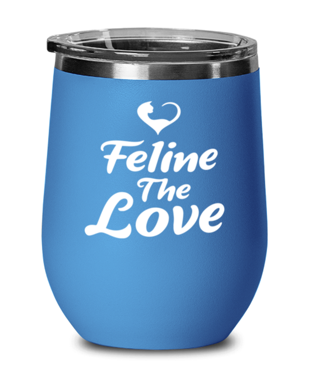 Feline The Love Blue Insulated Wine Tumbler w/ Lid, Gift For Cat Lovers, Wine Glasses Gift For Mom, Daughter, Sister, Friend, Birthday, Just Because Present Ideas For Cat Lovers