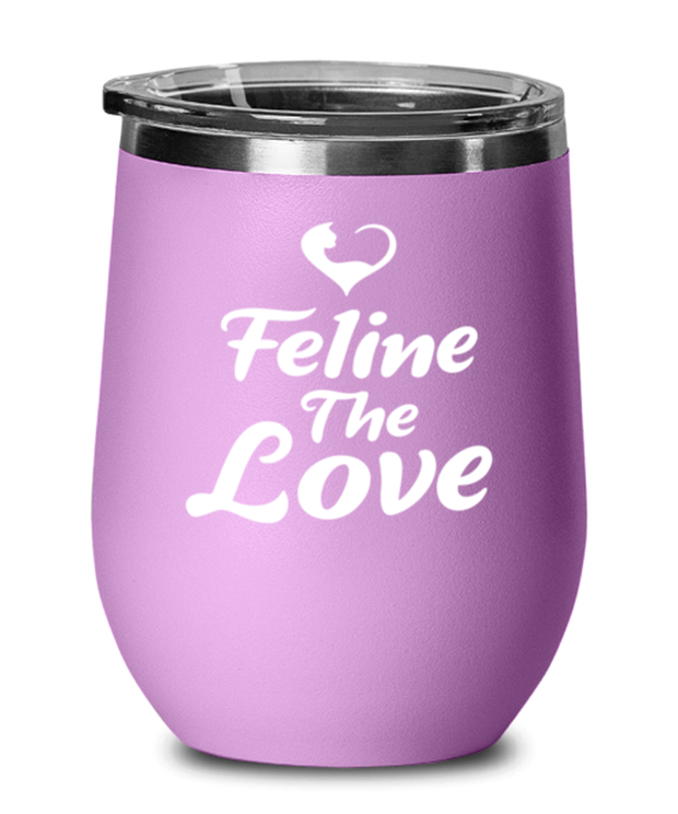 Feline The Love Light Purple Wine Tumbler w/ Lid, Gift For Cat Lovers, Wine Glasses Gift For Mom, Daughter, Sister, Friend, Birthday, Just Because Present Ideas For Cat Lovers