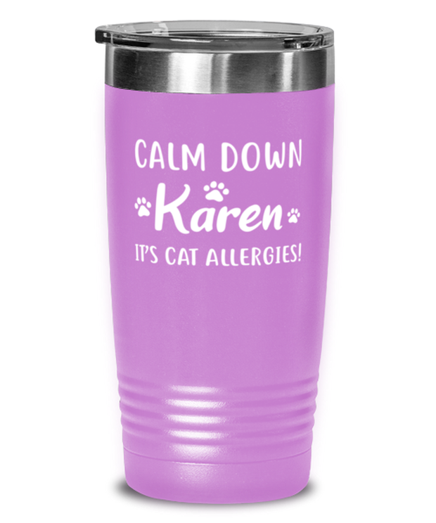Calm Down Karen It's Cat Allergies 20 oz Light Purple Drink Tumbler w/ Lid, Gift For Cat Lovers, Tumblers & Water Glasses Gift For Him, Her, Birthday, Just Because Present Ideas For Cat Lovers