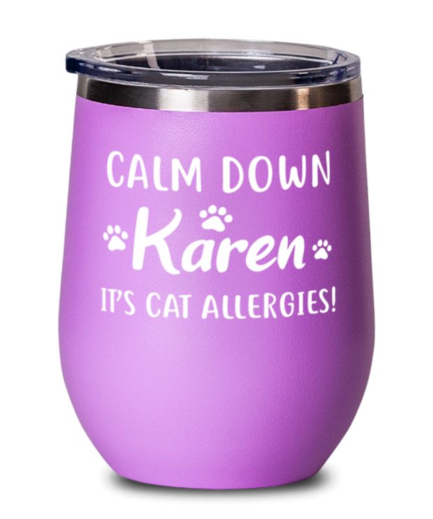 Calm Down Karen It's Cat Allergies Pink Insulated Wine Tumbler w/ Lid, Gift For Cat Lovers, Wine Glasses Gift For Him, Her, Birthday, Just Because Present Ideas For Cat Lovers