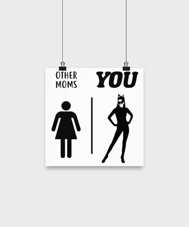 Other Moms | YOU High Gloss Poster 10 in x 10 in , Gift For Cat Moms, Posters & Prints Gift For Mom, Daughter, Sister, Friend, Mother's Day, Birthday Present Ideas For Cat Moms