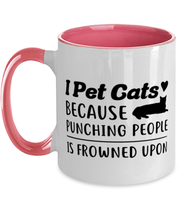 I Pet Cats Punching People Frowned Upon 11oz Pink Two Tone Coffee Mug, Gift For Cat Lovers, Novelty Coffee Mugs Gift For Her, Him, Birthday, Just Because Present Ideas For Cat Lovers