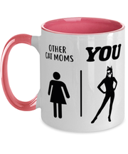 Other Cat Moms | YOU 11oz Pink Two Tone Coffee Mug, Gift For Cat Moms, Novelty Coffee Mugs Gift For Mom, Daughter, Sister, Friend, Mother's Day, Birthday Present Ideas For Cat Moms