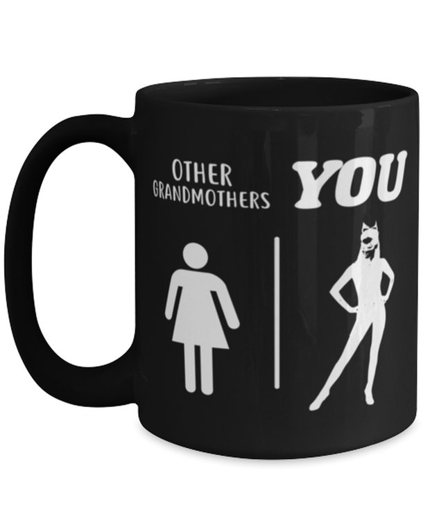 Other Grandmothers YOU 15 oz Black Coffee Mug, Gift For Cat Loving Grandmothers, Novelty Coffee Mugs Gift For Grandmother, Mothers Day Present Ideas For Cat Loving Grandmothers