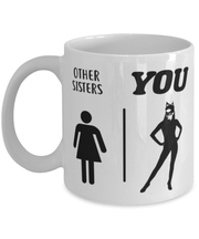 Other Sisters YOU 11 oz White Coffee Mug, Gift For Cat Loving Sisters, Novelty Coffee Mugs Gift For Sister, Birthday, Just Because Present Ideas For Cat Loving Sisters