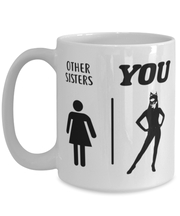 Other Sisters YOU 15 oz White Coffee Mug, Gift For Cat Loving Sisters, Novelty Coffee Mugs Gift For Sister, Birthday, Just Because Present Ideas For Cat Loving Sisters