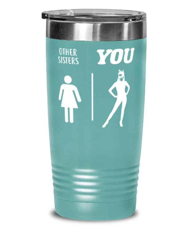 Other Sisters YOU 20 oz Teal Drink Tumbler w/ Lid, Gift For Cat Loving Sisters, Tumblers & Water Glasses Gift For Sister, Birthday, Just Because Present Ideas For Cat Loving Sisters