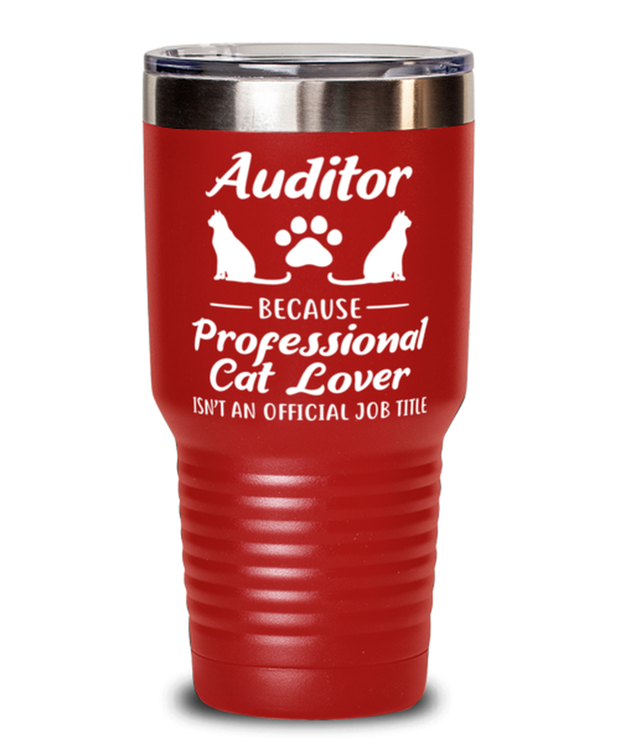 Auditor Assistant Prof Cat Lover 30 oz Red Drink Tumbler w/ Lid, Gift For Cat Loving Auditors, Tumblers & Water Glasses Gift For Her, Him, Birthday Present Ideas For Cat Loving Auditors