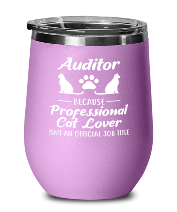 Auditor Assistant Prof Cat Lover Light Purple Wine Tumbler w/ Lid, Gift For Cat Loving Auditors, Wine Glasses Gift For Her, Him, Birthday Present Ideas For Cat Loving Auditors
