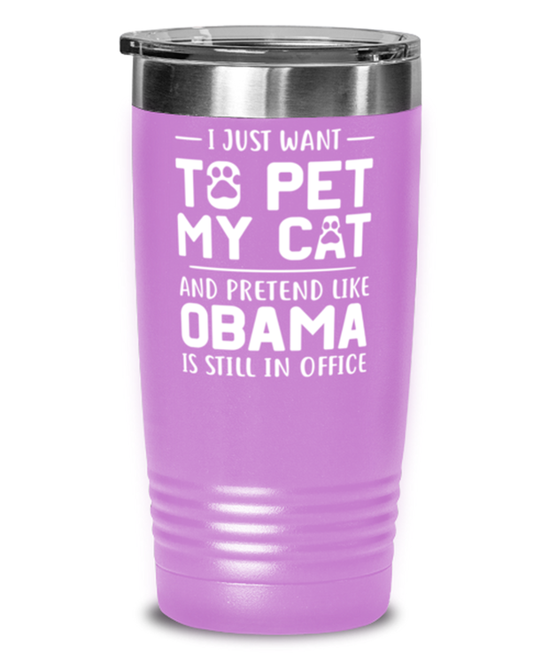 Want To Pet My Cat Pretend Obama 20 oz Light Purple Drink Tumbler w/ Lid, Gift For Cat And Obama Lovers, Tumblers & Water Glasses Gift For Her, Him,  Present Ideas For Cat And Obama Lovers