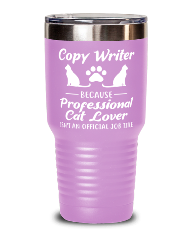 Copy Writer Prof Cat Lover 30 oz Light Purple Drink Tumbler w/ Lid, Gift For Cat Loving Copy Writers, Tumblers & Water Glasses Gift For Her, Him, Birthday Present Ideas For Cat Loving Copy Writers