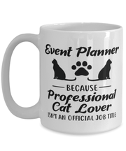 Event Planner Because Prof Cat Lover 15 oz White Coffee Mug, Gift For Cat Loving Event Planners, Novelty Coffee Mugs Gift For Her, Him,  Present Ideas For Cat Loving Event Planners