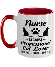 Nurse Because Professional Cat Lover 11oz Red Two Tone Coffee Mug, Gift For Cat Loving Nurses, Novelty Coffee Mugs Gift For Her, Him, Birthday Present Ideas For Cat Loving Nurses