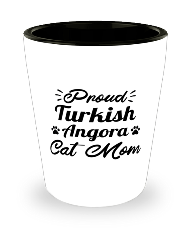 Proud Turkish Angora Cat Mom 1.5 oz Ceramic Shot Glass, Gift For Turkish Angora Cat Moms, Shot Glasses Gift For Her, Birthday Present Ideas For Turkish Angora Cat Moms