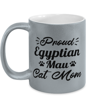 Proud Egyptian Mau Cat Mom 11 oz Metallic Silver Mug, Gift For Egyptian Mau Cat Moms, Novelty Coffee Mugs Gift For Her, Birthday Present Ideas For Egyptian Mau Cat Moms