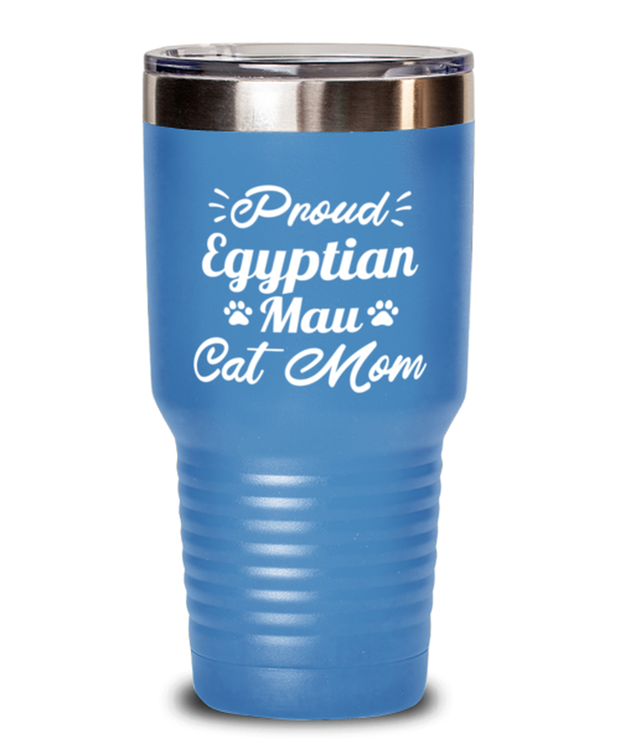 Proud Egyptian Mau Cat Mom 30 oz Light Blue Drink Tumbler w/ Lid, Gift For Egyptian Mau Cat Moms, Tumblers & Water Glasses Gift For Her, Birthday Present Ideas For Egyptian Mau Cat Moms