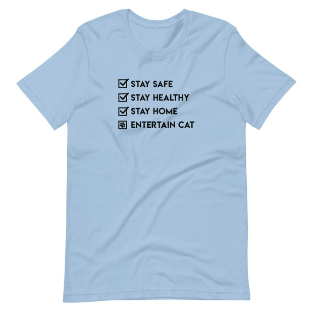 Stay Safe Stay Healthy Stay Home Entertain Cat Short-Sleeve Unisex T-Shirt Light Colors