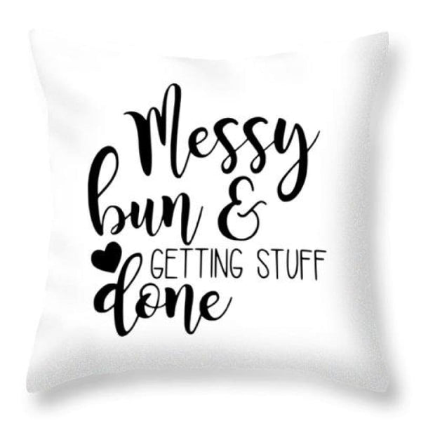 Boutique Style Gifts | Mom Gift Ideas | Messy Bun + Getting Stuff Done Throw Pillow | Throw Pillow