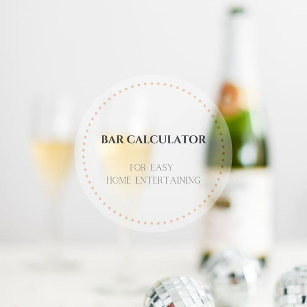 Easy Entertaining at Home | Know How Much Alcohol to Buy for a Party | Home Entertaining Bar Calculator (Digital Download) | digital
