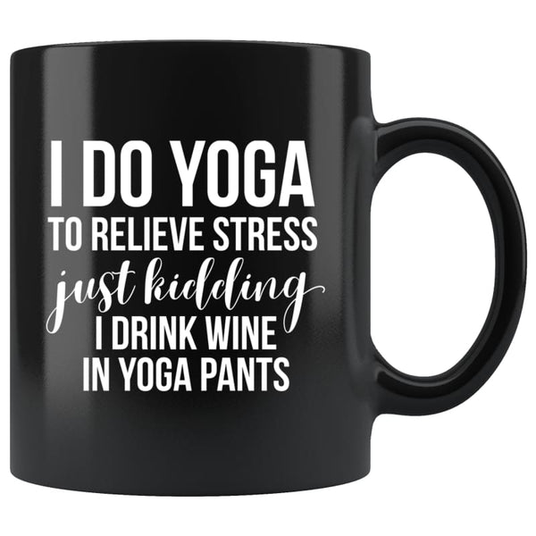 Style Boutique | Gift Idea for Moms | Wine Lover's Gift | I Drink Wine in Yoga Pants Mug | Drinkware