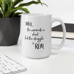 Work From Home Struggle Mug | mug