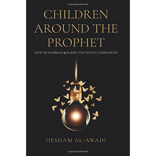 Amazon Buku Children Around The Prophet by Dr. Hesham Al-Wadi ISCATP