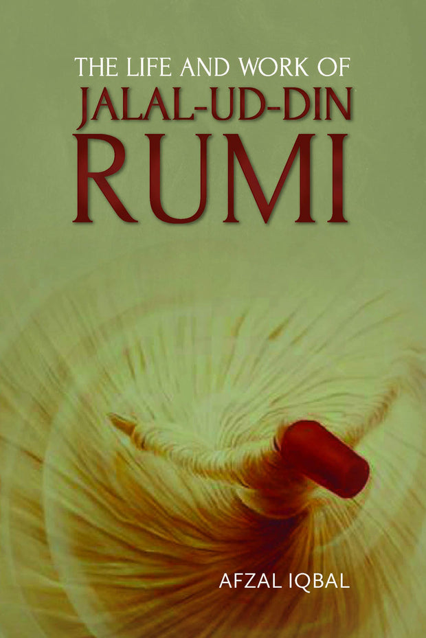 The Life and Work of Jalal-ud-din Rumi - Iman Shoppe Bookstore