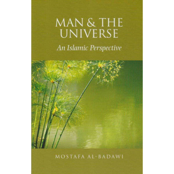 Claritas Books Buku Man & The Universe An Islamic Perspective by Mostafa Al-Badawi ISMTUAIP