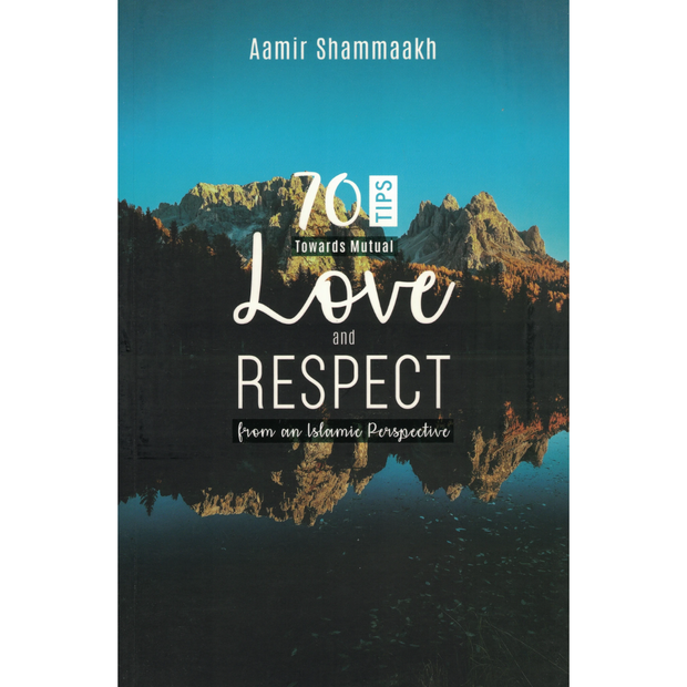Dakwah Corner Bookstore buku 70 Tips Towards Mutual Love And Respect by Aamir Shammaakh IS70TTMLAR