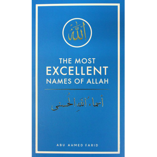 The Most Excellent Names of Allah by Abu Ahmed Farid - Iman Shoppe Bookstore
