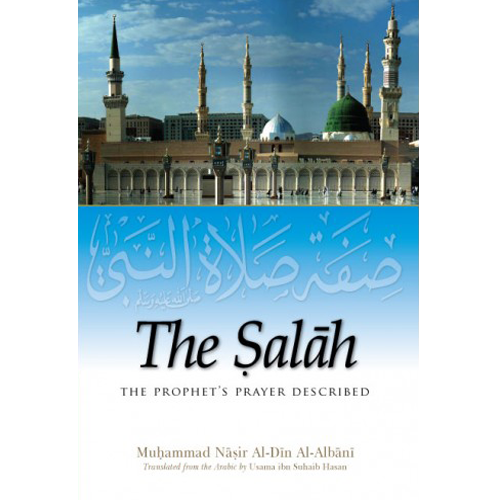 The Salah – The Prophet's Prayer Described by Muhammad Nasir Al-Din Al-Albani - Iman Shoppe Bookstore