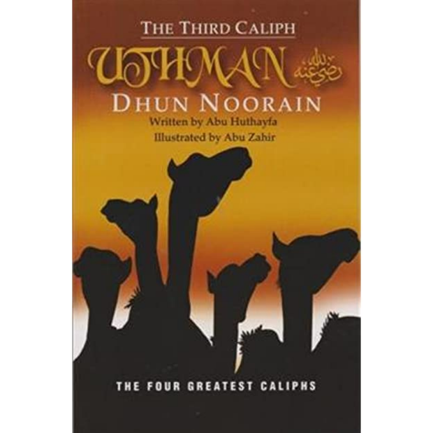 The Third Caliph - Uthman Dhun Noorain by Abu Huthayfa - Iman Shoppe Bookstore