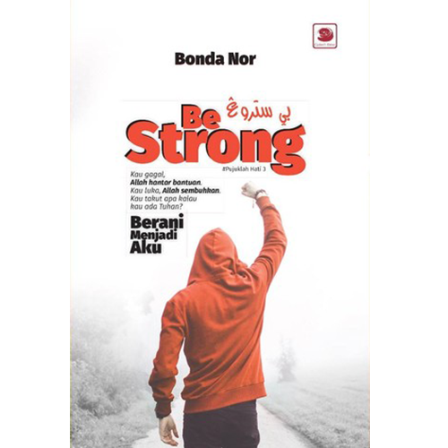 Be Strong - #Pujuklah Hati 3 - Iman Shoppe Bookstore