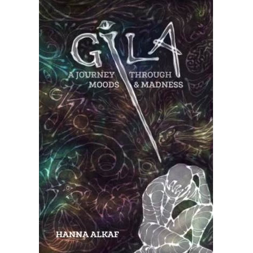 GILA: A Journey Through Moods & Madness - Iman Shoppe Bookstore