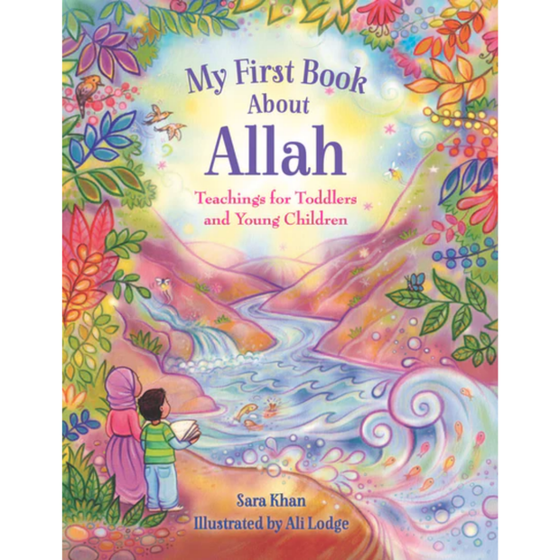 My First Book About Allah Teachings for Toddlers and Young Children - Iman Shoppe Bookstore