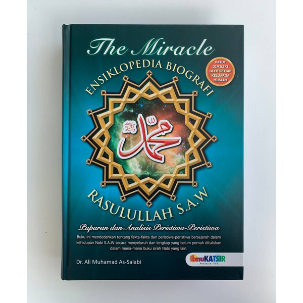 Jasmin Publications Buku The Miracle Ensiklopedia Biografi Rasulullah S.A.W by Dr. Ali Muhamad As-Salabi ISTMEBR