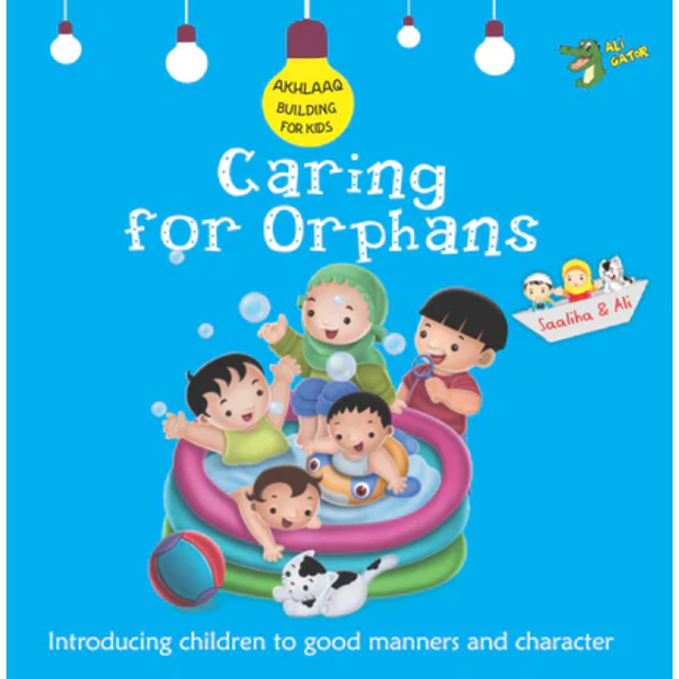 Akhlaaq Building Series Caring For Orphans - Iman Shoppe Bookstore