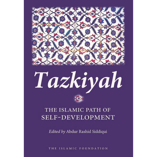 KUBE Publishing Buku Tazkiyah The Islamic Path of Self-Development by Abdur Rashid Siddiqui ISTTIPOSD